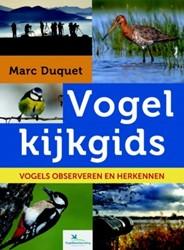 Vogelkijkgids -Vogels observeren en herkennen Duquet, Marc