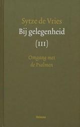 Bij gelegenheid -OMGANG MET DE PSALMEN Vries, S. de