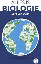 Alles is biologie -van DNA en hersenen tot dieren rijk en natuur Duijn, Sara van