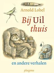 Bij uil thuis en andere verhalen Lobel, Arnold