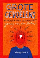 Grote gevoelens -Verhalen over psychologie Molen, Janny van der