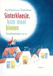 Sinterklaasje, kom maar binnen -Sinterklaasliedjes van nu Passchier, Paul