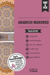 Arabisch Marokko Wat & Hoe taalgids