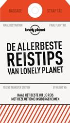 De allerbeste reistips van Lonely Planet -Haal het beste uit je reis met deze ultieme insidergeheimen Lonely Planet