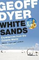 White Sands -Experiences from the Outside W orld Dyer, Geoff