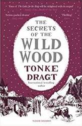 SECRETS OF THE WILD WOOD TONKE DRAGT