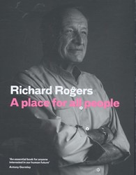 Rogers*Inside Out -Architecture, Society and Me Rogers, Richard