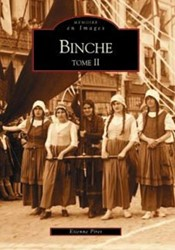 BINCHE -MEMOIRE EN IMAGES PIRET, ETIENNE