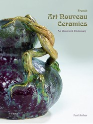 French Art Nouveau Ceramics. An illustra -An Illustrated Dictionary Arthur, Paul