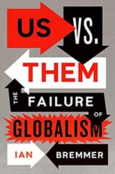 Us vs. Them -The Failure of Globalism Bremmer, Ian