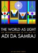 The World as Light -an introduction to the Art of Adi Da Samraj Israel, Mei-Ling