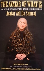 The Avatar of What Is -the Divine Life and Work of Hi s Divine Presence Avatar Adi D Lee, Carolyn