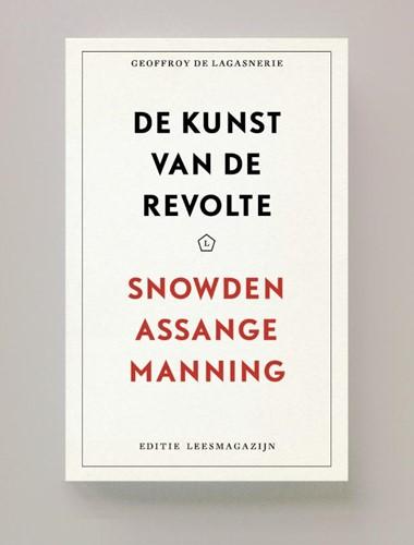 De kunst van de revolte -Snowden, Assange, Manning Lagasnerie, Geoffroy de