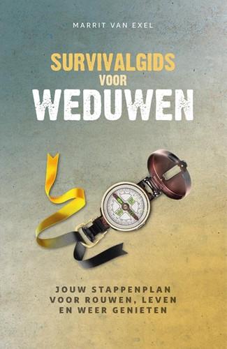 Survivalgids voor weduwen -Jouw stappenplan voor rouwen, leven en weer genieten Exel, Marrit van
