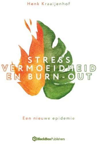 Stress, vermoeidheid en burn-out -Een nieuwe epidemie Kraaijenhof, Henk