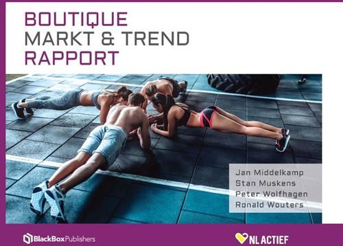 Boutique Markt & Trend Rapport -De Nederlandse Boutique Fitnes s Sector in Beeld Middelkamp, Jan