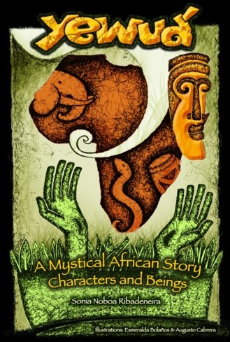 Yewua: A Mystical African Story -Characters and Beings Noboa Ribadeneira, Sonia