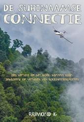 De Surinaamse Connectie -Het vervolg op het boek ' ein Coke', gebaseerd op v K., Raymond