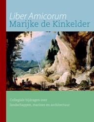 Liber amicorum Marijke de Kinkelder -collegiale bijdragen over land schappen, marines en architect