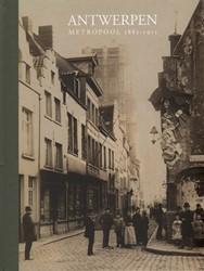 Antwerpen in de belle epoque -metropool 1885/1915 Ceuleers, Jan