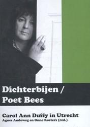 Dichterbijen. Poet Bees -Carol Ann Duffy in Utrecht Duffy, Carol Ann