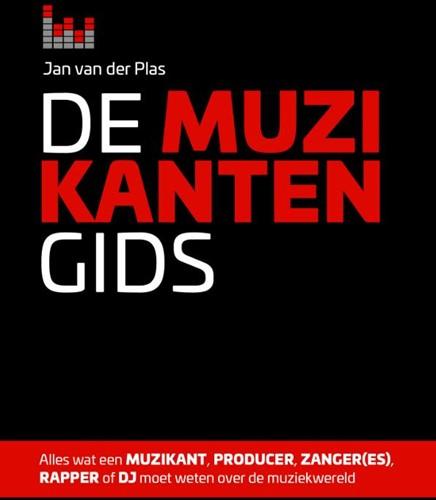 De muzikantengids -alles wat een muzikant, produc er, zanger(es), rapper of dj m Plas, Jan van der