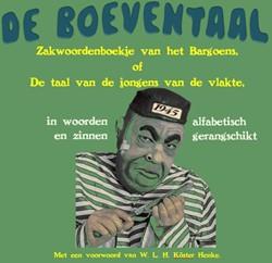 Boeventaal -zakwoordenboekje van het Bargo ens, of De taal van de jongens Koster Henke, Willem L. H.