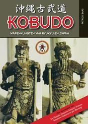 Kobudo -de wapenkunsten van Ryukyu en Japan Baas, Patrick