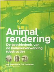 Animal Rendering -De geschiedenis van de kadaver verwerking (destructie) Oudejans, Anne-Marie T.M.