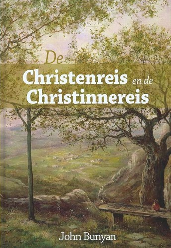 De Christenreis en de Christinnereis naa Bunyan, John