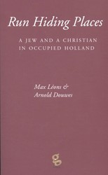 Run hiding places -a jew and a christian in occup ied holland Leons, Max