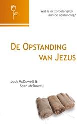 De opstanding van Jezus -wat heeft dat met jou te maken McDowell, Josh
