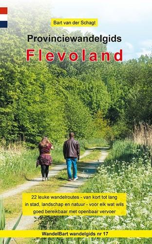 Provinciewandelgids Flevoland -22 leuke wandelroutes - van ko rt tot lang - in stad, landsch Schagt, Bart van der
