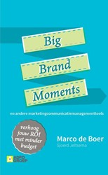 Big brand moments -en andere marketingcommunicati emanagementtools Boer, Marco De
