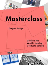 Masterclass: graphic design -guide to the world's lead raduate schools Kokhuis, Merel