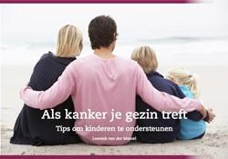 Als kanker je gezin treft -tips om kinderen te ondersteun en Maarel, Leoniek van der