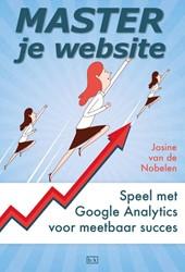 Master je website -speel met Google Analytics voo r meetbaar succes Nobelen, Josine van de