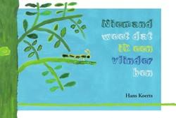 Niemand weet dat ik een vlinder ben Koerts, Hans