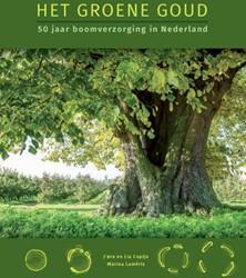Het Groene Goud -50 jaar boomverzorging in Nede rland Lameris, Marina