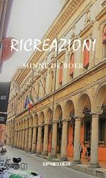Ricreazioni -essays over Italiaanse literat uur Boer, Minne de