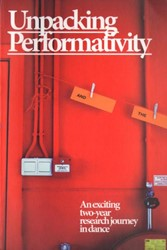 Unpacking performativity -an exciting two-year research journey in dance Allard, Gaby
