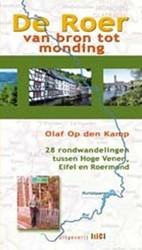 De Roer van bron tot monding -28 rondwandelingen tussen Hoge Venen, Eifel en Roermond Kamp, Olaf op den