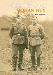 Op zoek naar Johan Huy -twee Denekampers tegen wil en dank in Duitse krijgsdienst Borgerink, Rene