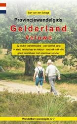 Provinciewandelgids Gelderland - Veluwe -22 leuke wandelroutes - van ko rt tot lang - in stad, landsch Schagt, Bart van der