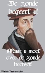 DE ZONDE BEGEERT U! -MAAR U MOET OVER DE ZONDE HEER SEN! Tessensohn, Walter