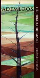 Ademloos -een dubbele biografie Rats, Christine