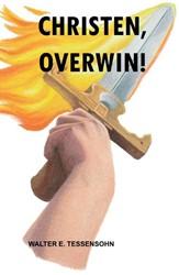 Christen, overwin! Tessensohn, Walter