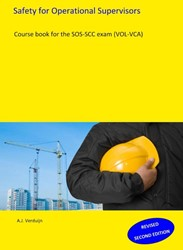 Safety for operational supervisors -coursebook for the SOS-SCC exa m (VOL-VCA) Verduijn, A.J.