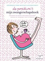 de positiva's Mijn zwangerschapsboe -Van maand tot maand, hoe berei d je je voor? handige to-do li Montagu, Frederique Corre