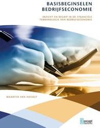 Basisbeginselen bedrijfseconomie -Inzicht en begrip in de financ iele terminologie van bedrijf Hasselt, Maarten van